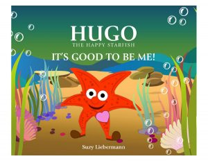 Hugo the Happy Starfish, It's good to be me! character education children's books