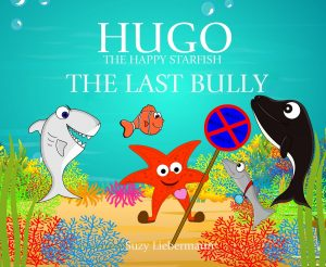 title-hugo-the-happy-starfish-the-last-bully-suzy-liebermann-pyp-ibo-anti-bullying-bulling-stop-bullying-childrens-book-bullying